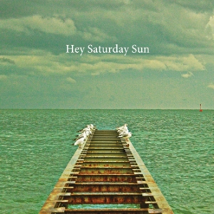 hey-saturday-sun-musica-streaming-hey-saturday-sun
